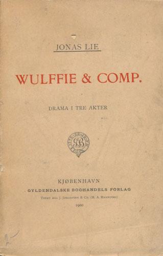 Wulffie & Comp. Drama i tre akter.