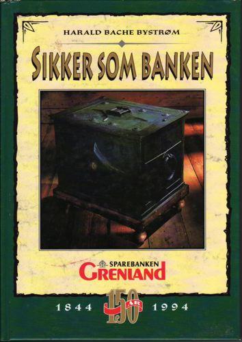Sikker som banken. Sparebanken Grenland 1844-1994.