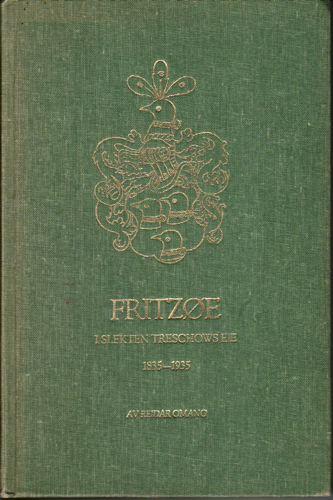 Fritzøe i slekten Treschows eie 1835-1935.