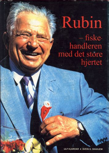 Rubin - fiskehandleren med det store hjertet. Glimt fra fiskehandelens historie i Fredrikstad og distriktet.