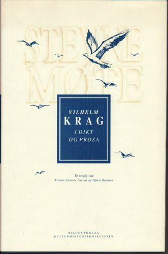 (KRAG, VILHELM) Stevnemøte. Vilhelm Krag i dikt og prosa. Utvalg ved Bjørn Hemmer og Kristen Jannike Larsen.
