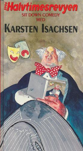 Halvtimesrevyen 1996. Sit Down Comedy med Karsten Isachsen. Illustrasjoner ved Jan O. Henriksen.