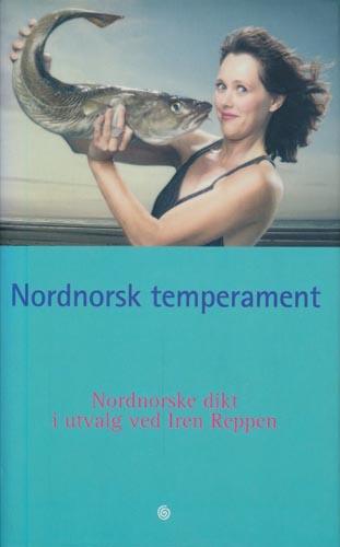 NORDNORSK TEMPERAMENT.  Nordnorske dikt i utvalg ved Iren Reppen.