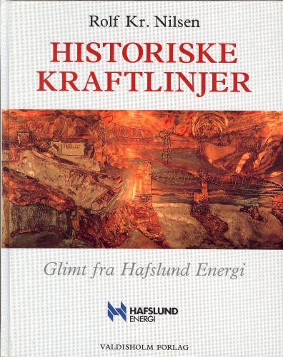 Historiske kraftlinjer. Glimt fra Hafslund Energi.