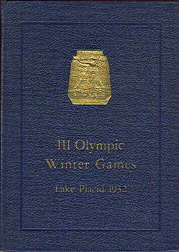 OFFICIAL REPORT III OLYMPIC WINTER GAMES.  Lake Placid 1932. Compiled by George M. Lattimer.