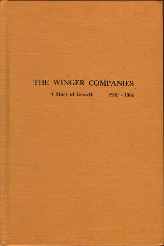THE WINGER COMPANIES.  A story of growth 1939-1966
