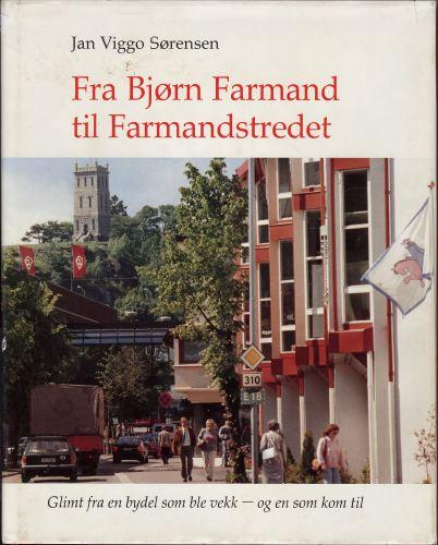 Fra Bjørn Farmand til Farmandstredet. Glimt fra en bydel som ble vekk - og en som kom.
