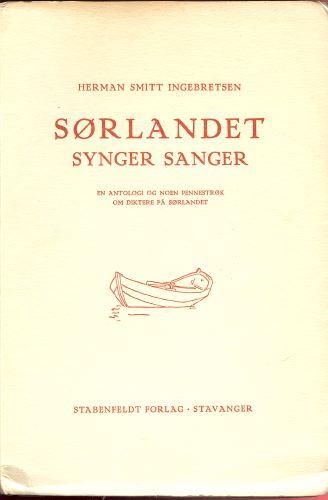Sørlandet synger sanger. En antologi og noen pennestrøk om diktere på Sørlandet