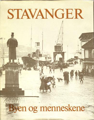 STAVANGER.  Byen og menneskene.