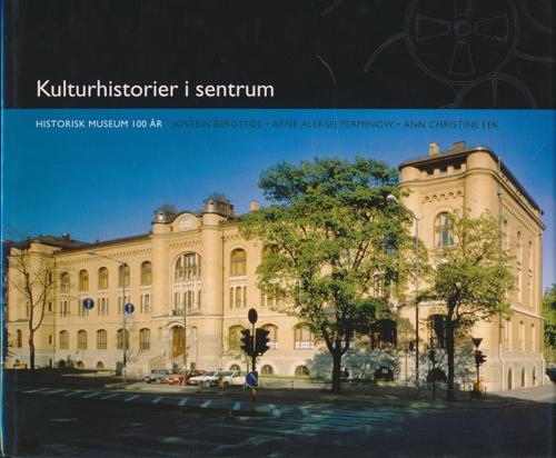 Kulturhistorier i sentrum. Historisk museum 100år.