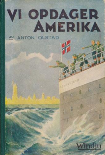 Vi opdager Amerika. 29 Oslo-speideres ferd gjennem De Forente Stater sommeren 1936.