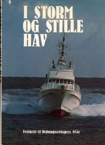 I STORM OG STILLE HAV.  Festskrift til Redningsselskapets 95 år.