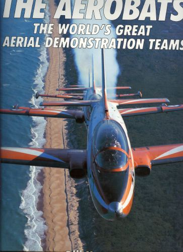 The aerobats. The World's Great Aerial Demonstration Teams.