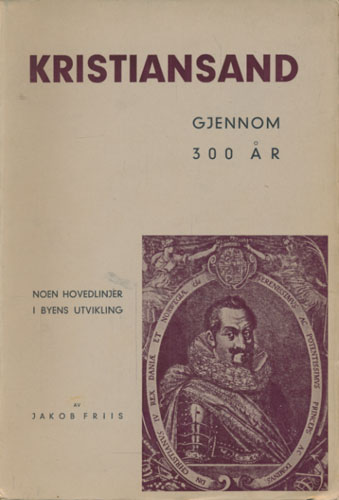 Kristiansand gjennom 300 år.