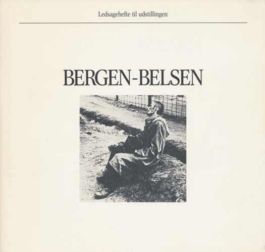 BERGEN-BELSEN.  Ledsagehefte til udstillingen.