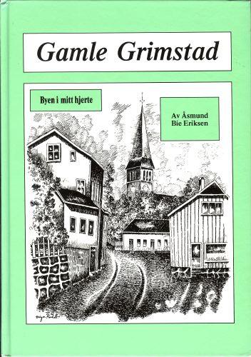 Gamle Grimstad. Byen i mitt hjerte.