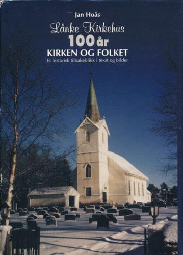 Lånke Kirkehus 100 år. Kirken og folket.