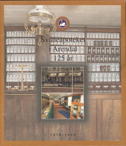 SVANEAPOTEKET I ARENDAL 1870-1995.