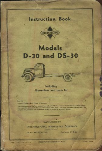 INSTRUCTION BOOK.  International Model D-30 and DS-30. Including illustrations and parts list.