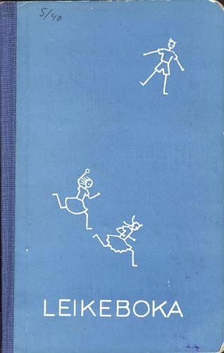 LEIKEBOKA.  Utgitt av Idrettsutvalget i Norges Lærerinneforbund ved Borghild Bratlie og Astrid Ditlefsen