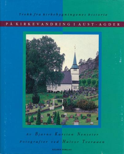 På kirkevandring i Aust-Agder. Trekk fra kirkebygningenes historie.