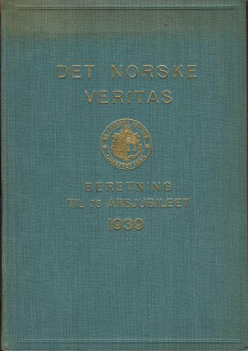 DET NORSKE VERITAS.  Beretning til 75 årsjubileet.