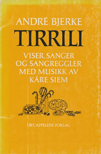 Tirrili. Viser, sanger og sangregler med musikk av Kåre Siem.