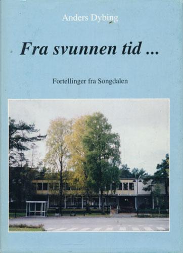 Fra svunnen tid... Fortellinger fra Songdalen.