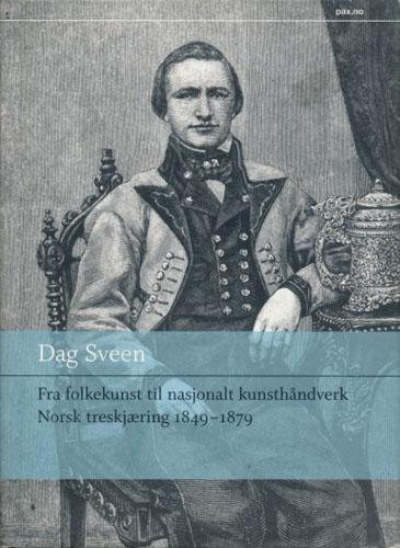 Fra folkekunst til nasjonalt kunsthåndverk. Norsk treskjæring 1849-1879.