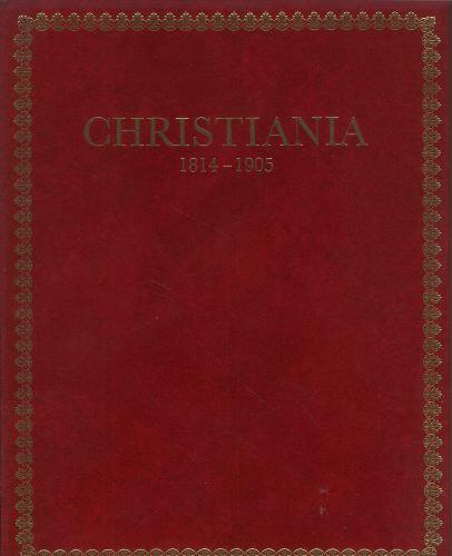 Christiana 1814-1905. Byen og menneskene.