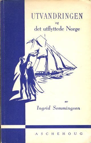 Utvandringen og det utflyttede Norge.
