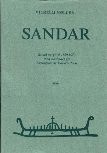 Sandar. Grend og gård 1850-1970, med tidsbilder fra næringsliv og kulturhistorie. Bind I.