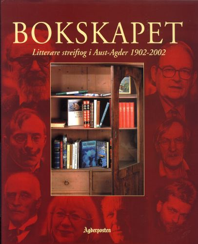 BOKSKAPET.  Litterære streiftog i Aust-Agder 1902-2002.
