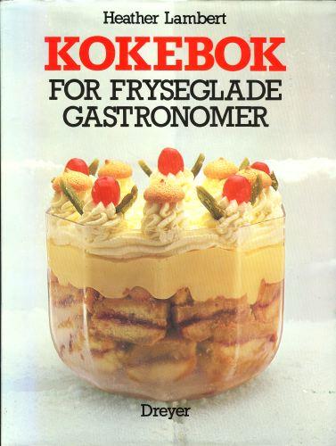 Kokebok for fryseglade gastronomer.