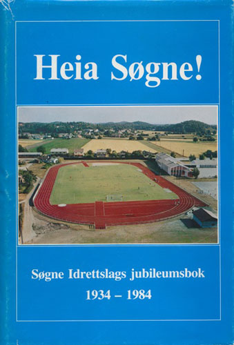 Heia Søgne! Søgne Idrettslags jubileumsbok 1934-1984.