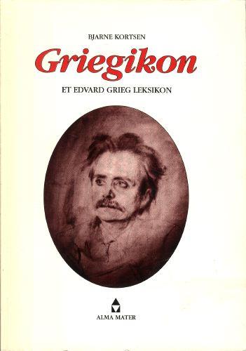 Griegikon. Et Edvard Grieg leksikon.
