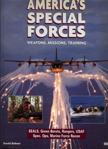 America's Special Forces. Weapons Missions, Training.