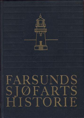 Farsunds sjøfartshistorie. Utgitt av Farsund sjømannsforening og Farsund kreds av Norges rederforbund.