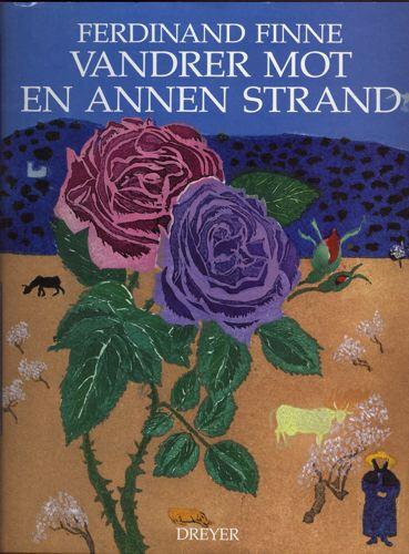 Vandrer mot en annen strand. En reise mellom øyer. En bok om tro og kunst.