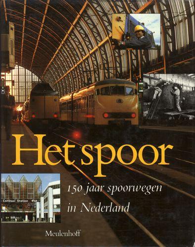 HET SPOOR.  150 jaar spoorwegen in Nederland.