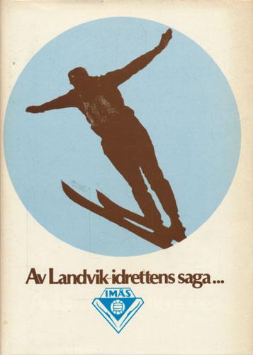 IMÅS 50 ÅR.  1932-1982. Av Landvik-idrettens saga.