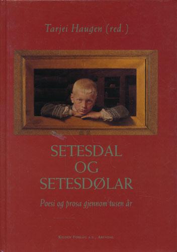 Setesdal og Setesdøler. Poesi og prosa gjennom tusen år.