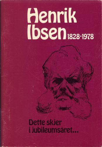 Henrik Ibsen 1828-1978.  Dette skjer i jubileumsåret.