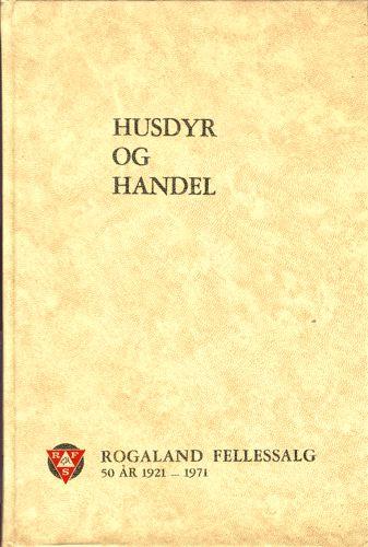 Husdyr og handel. Rogaland Fellessalg 1921-1971.