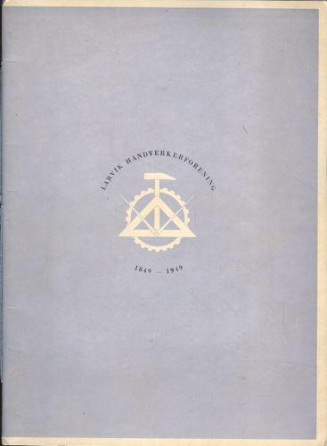 LARVIK HÅNDVERKERFORENING 1849-1949.