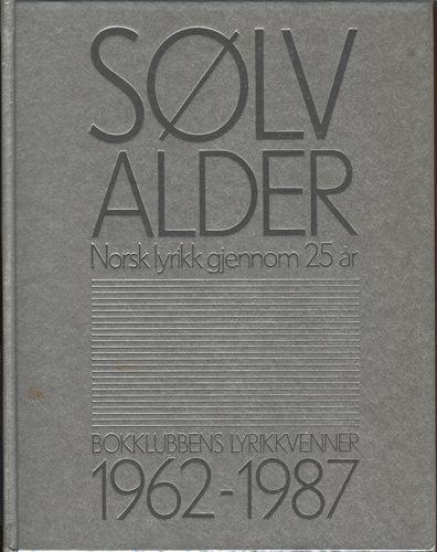 SØLVALDER.  Norsk lyrikk gjennom 25år. Bokklubbens lyrikkvenner 1962-1987. Redigert av Ivar Havnevik.