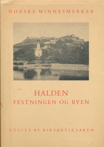 HALDEN.  Festningen og byen. Utgitt av Riksantikvaren.