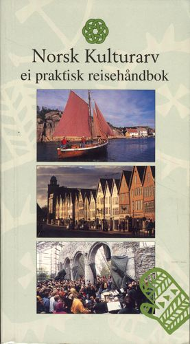 NORSK KULTURARV.  Ei praktisk reisehåndbok.