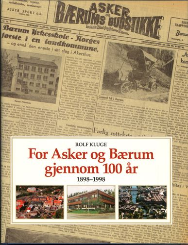 For Asker og Bærum gjennom 100år. Asker og Bærums Budstikke.