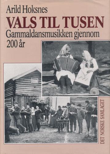 Vals til tusen. Gammaldansmusikken gjennom 200år.